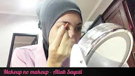 Video Makeup No Makeup – Aliah Sayuti